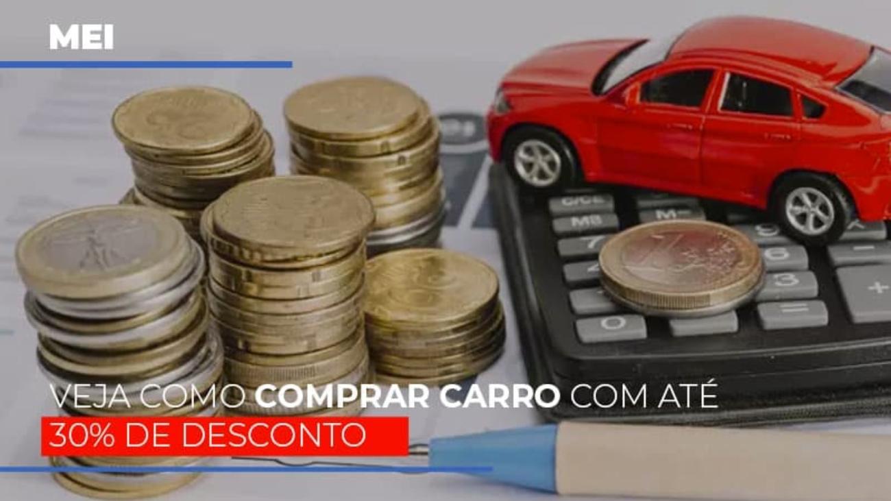 Mei Veja Como Comprar Carro Com Ate 30 De Desconto - Notícias e Artigos Contábeis