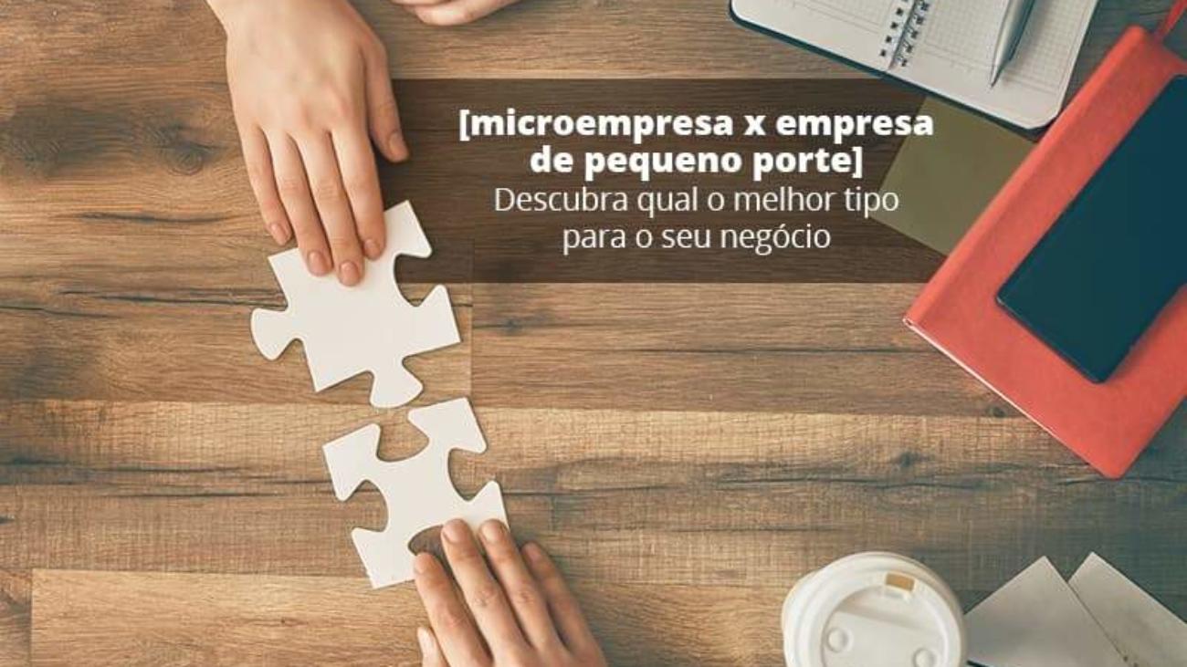 Microempresa X Empresa De Pequeno Porte Descubra Qual O Melhor Tipo Para O Seu Negocio Post 1 - Acredit