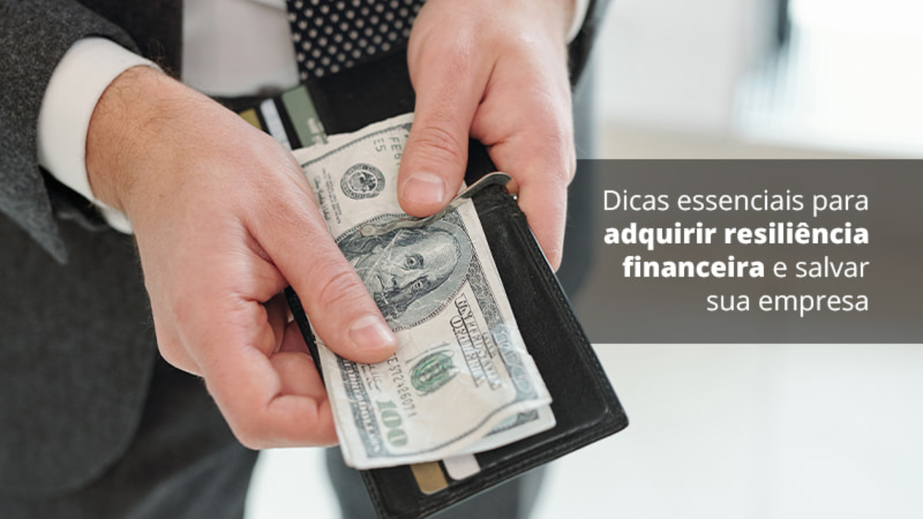 Dicas Essenciais Para Adquirir Resiliencia Financeira E Salvar Sua Empresa Post 1 - Acredit