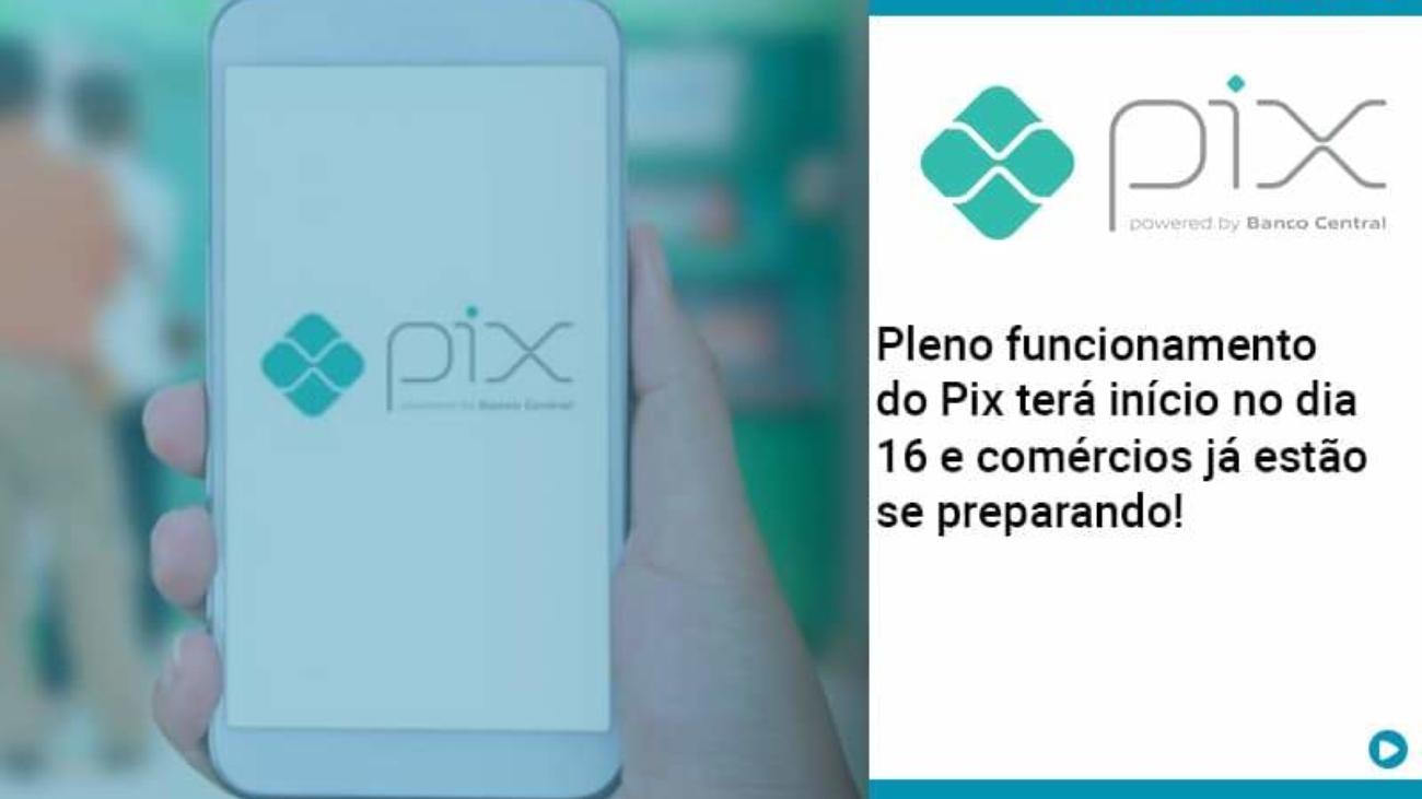 Pleno Funcionamento Do Pix Terá Início No Dia 16 E Comércios Já Estão Se Preparando - Acredit