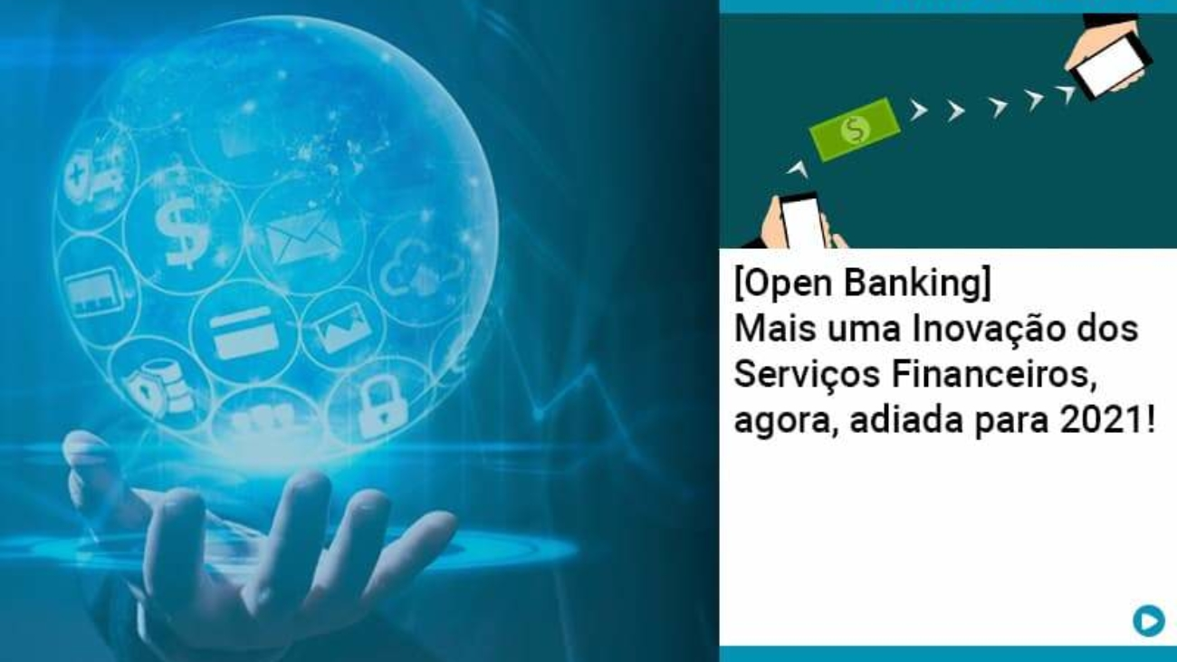 Open Banking Mais Uma Inovacao Dos Servicos Financeiros Agora Adiada Para 2021 - Acredit