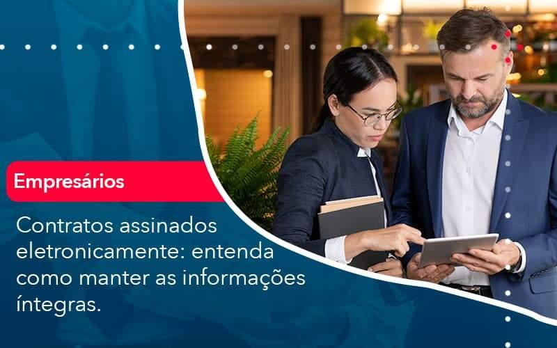Contratos Assinados Eletronicamente Entenda Como Manter As Informacoes Integras 1 - Acredit