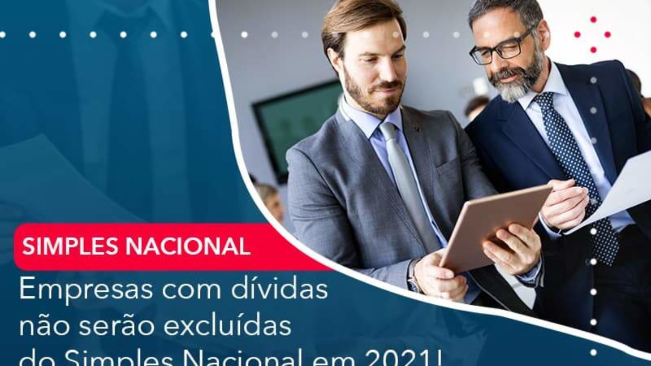 Empresas Com Dividas Nao Serao Excluidas Do Simples Nacional Em 2021 - Acredit