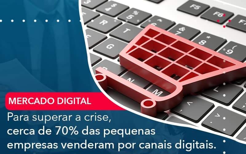 Para Superar A Crise Cerca De 70 Das Pequenas Empresas Venderam Por Canais Digitais - Acredit
