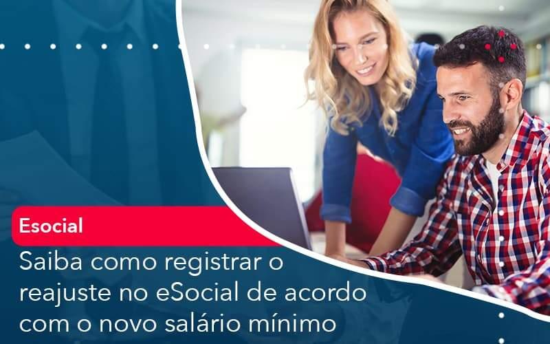 Saiba Como Registrar O Reajuste No E Social De Acordo Com O Novo Salario Minimo - Acredit