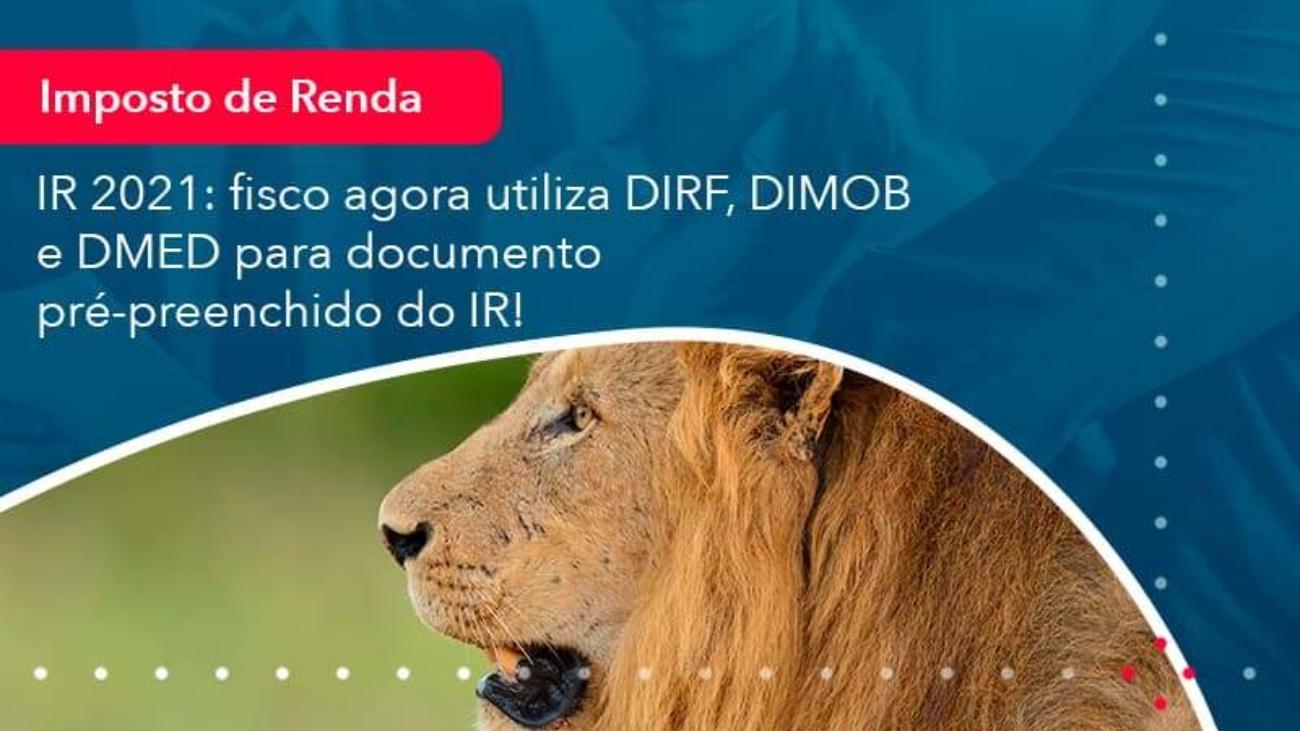 Ir 2021 Fisco Agora Utiliza Dirf Dimob E Dmed Para Documento Pre Preenchido Do Ir 1 - Acredit