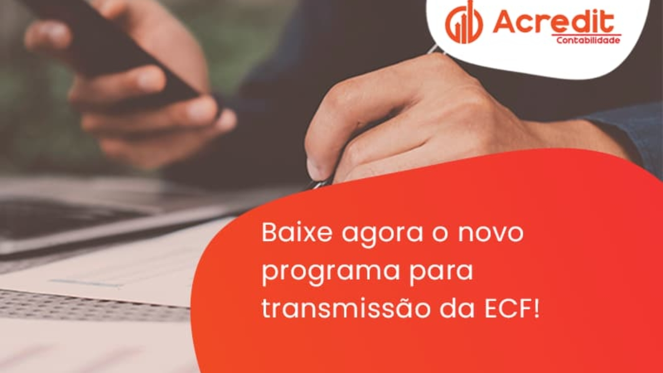 Baixe Agora O Novo Programa Para Transmissao Da Ecf Acredit - Acredit