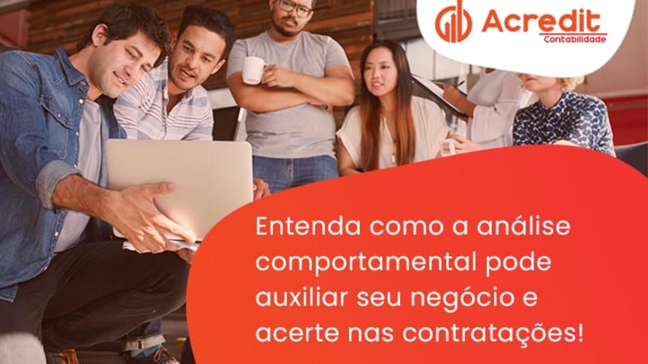 Entenda Como A Analise Comportamental Pode Auxiliar Seu Pequeno Ou Medio Negocio E Acerte Nas Contratacoes Acredit - Acredit