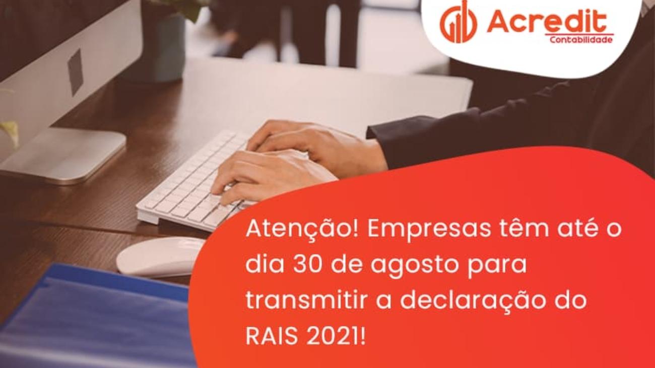 Empresas Têm Até O Dia 30 De Agosto Para Transmitir A Declaração Do Rais 2021 Acredit - Acredit