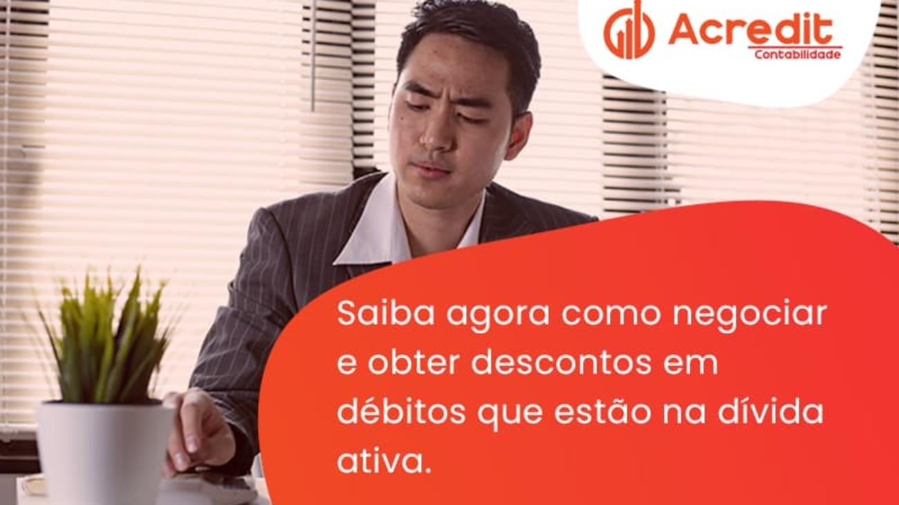 Saiba Agora Como Negociar E Obter Descontos Em Débitos Que Estão Na Dívida Ativa. Acredit - Acredit