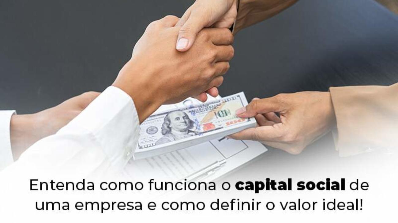 Entenda Como Funciona O Capital Social De Uma Empresa E Como Definir O Valor Ideal Blog 1 - Acredit