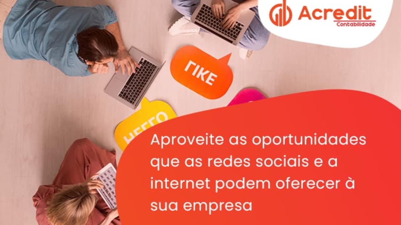 Aproveite As Oportunidades Que As Redes Sociais E A Internet Podem Oferecer à Sua Empresa25 Acredit - Acredit