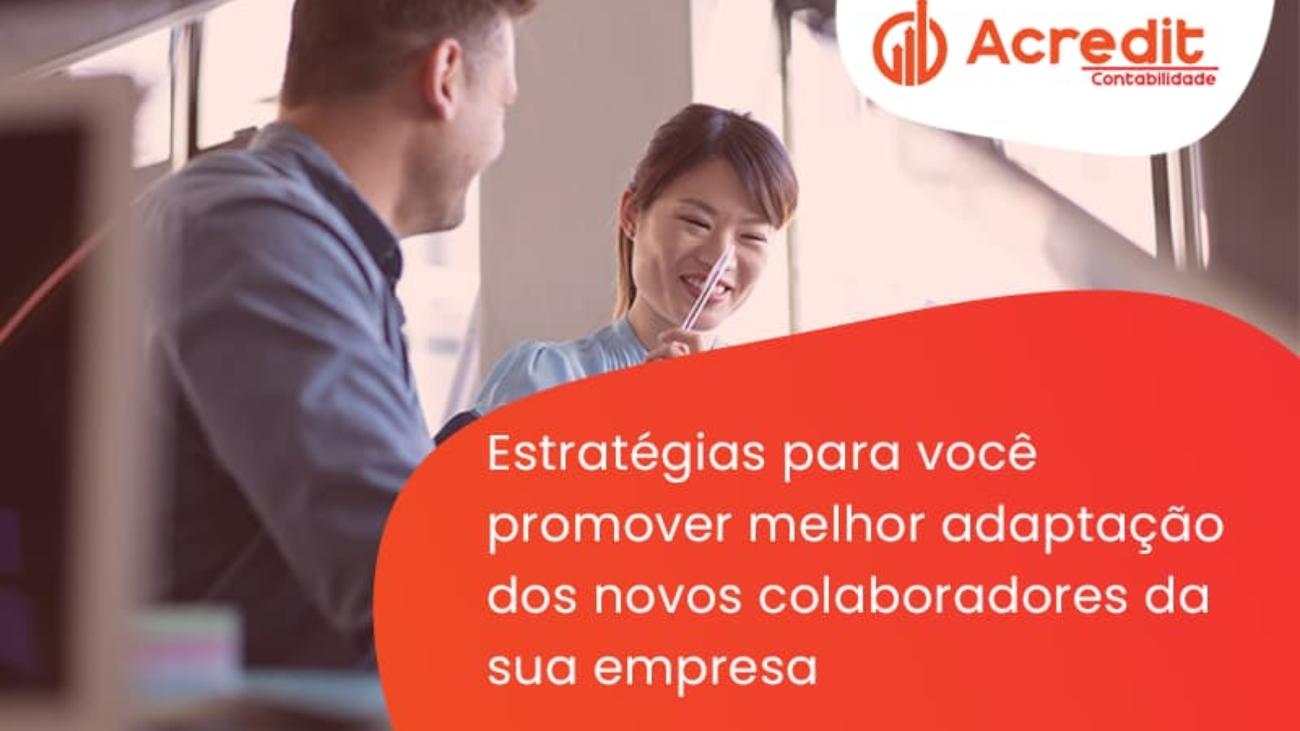 Conheça As Estratégias Para Você Promover Melhor Adaptação Dos Novos Colaboradores Da Sua Empresa Acredit - Acredit