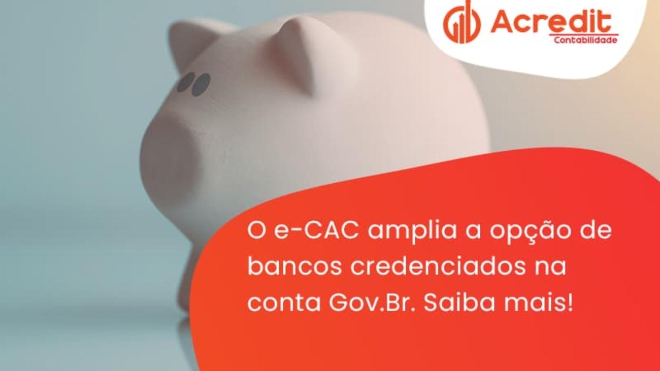 O E Cac Amplia A Opção De Bancos Credenciados Na Conta Gov.br. Saiba Mais! Acredit - Acredit